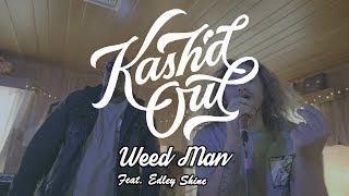 Kash'd Out: The Weed Man